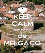 KEEP CALM que eu sou de MELGAÇO - Personalised Poster A4 size