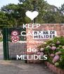 KEEP CALM que eu sou  de MELIDES - Personalised Poster A4 size