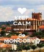 KEEP CALM que eu sou de MONCORVO - Personalised Poster A4 size