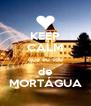 KEEP CALM que eu sou de MORTÁGUA - Personalised Poster A4 size