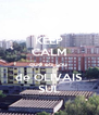 KEEP CALM que eu sou  de OLIVAIS SUL - Personalised Poster A4 size