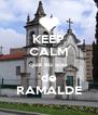 KEEP CALM que eu sou  de RAMALDE - Personalised Poster A4 size