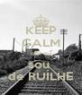 KEEP CALM que eu sou  de RUÍLHE - Personalised Poster A4 size