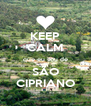 KEEP CALM que eu sou de SÃO CIPRIANO - Personalised Poster A4 size
