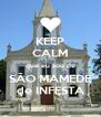 KEEP CALM que eu sou de SÃO MAMEDE de INFESTA - Personalised Poster A4 size