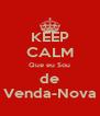 KEEP CALM Que eu Sou de Venda-Nova - Personalised Poster A4 size