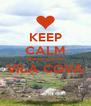 KEEP CALM que eu sou de VILA COVA  - Personalised Poster A4 size
