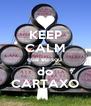 KEEP CALM que eu sou  do CARTAXO - Personalised Poster A4 size