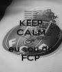 KEEP CALM que eu sou do FCP - Personalised Poster A4 size