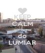 KEEP CALM que eu sou do LUMIAR - Personalised Poster A4 size