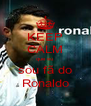 KEEP CALM que eu  sou fã do Ronaldo - Personalised Poster A4 size