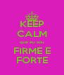 KEEP CALM que eu sou FIRME E FORTE - Personalised Poster A4 size