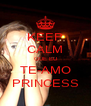 KEEP CALM QUE EU TE-AMO PRINCESS - Personalised Poster A4 size