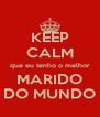 KEEP CALM que eu tenho o melhor MARIDO DO MUNDO - Personalised Poster A4 size