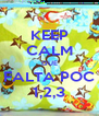 KEEP CALM QUE FALTA POC 1,2,3 - Personalised Poster A4 size