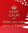 KEEP CALM Que Falta um mês para o Natal! - Personalised Poster A4 size