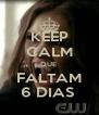 KEEP CALM QUE  FALTAM 6 DIAS  - Personalised Poster A4 size