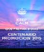 KEEP CALM QUE FALTAN 8 DIAS CENTENARIO PROMOCION 2015 - Personalised Poster A4 size