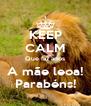 KEEP CALM Que faz anos A mãe leoa! Parabéns! - Personalised Poster A4 size