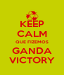 KEEP CALM QUE FIZEMOS GANDA VICTORY - Personalised Poster A4 size
