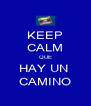 KEEP CALM QUE HAY UN  CAMINO - Personalised Poster A4 size