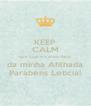 KEEP CALM que hoje é o aniversário da minha Afilhada Parabéns Letícia! - Personalised Poster A4 size