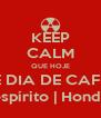 KEEP CALM QUE HOJE É DIA DE CAFÉ espírito | Honda - Personalised Poster A4 size