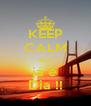 KEEP CALM que já é Dia !! - Personalised Poster A4 size