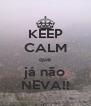 KEEP CALM que já não NEVA!! - Personalised Poster A4 size