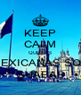 KEEP CALM QUE LAS MEXICANAS SON GUAPAS - Personalised Poster A4 size
