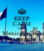 KEEP CALM que las Mexicanas son las mejores - Personalised Poster A4 size