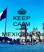 KEEP CALM QUE LAS MEXICANAS  YA LLEGARON - Personalised Poster A4 size