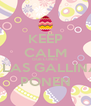 KEEP CALM QUE LUNES NI LAS GALLINAS PONEN - Personalised Poster A4 size