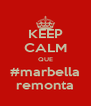KEEP CALM QUE #marbella remonta - Personalised Poster A4 size