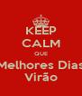 KEEP CALM QUE Melhores Dias Virão - Personalised Poster A4 size