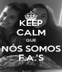 KEEP CALM QUE NÓS SOMOS F.A.'S - Personalised Poster A4 size