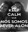 KEEP CALM QUE NÓS SOMOS FOREVER ALONE'S - Personalised Poster A4 size