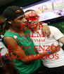KEEP CALM QUE  NEYMAR E LUCENZO SÃO AMIGOS - Personalised Poster A4 size