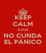 KEEP CALM & QUE NO CUNDA EL PÁNICO - Personalised Poster A4 size