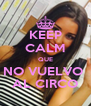 KEEP CALM QUE NO VUELVO  AL CIRCO - Personalised Poster A4 size