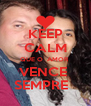 KEEP CALM QUE O  AMOR  VENCE  SEMPRE   - Personalised Poster A4 size