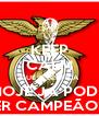 KEEP CALM QUE O BENFICA HOJE JÁ PODE SER CAMPEÃO!!!! - Personalised Poster A4 size