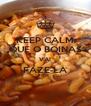 KEEP CALM QUE O BOINAS VAI FAZE-LA  - Personalised Poster A4 size