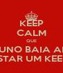 KEEP CALM QUE O BRUNO BAIA AINDA VAI POSTAR UM KEEP CALM - Personalised Poster A4 size