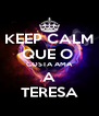 KEEP CALM QUE O  COSTA AMA A TERESA - Personalised Poster A4 size