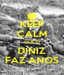 KEEP CALM QUE O DINIZ FAZ ANOS - Personalised Poster A4 size