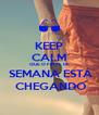 KEEP CALM QUE O FINAL DE  SEMANA ESTÁ  CHEGANDO - Personalised Poster A4 size