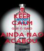 KEEP CALM QUE O GAIO AINDA NAO ACABOU. - Personalised Poster A4 size