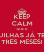 KEEP CALM QUE O GUILHAS JÁ TEM TRES MESES! - Personalised Poster A4 size