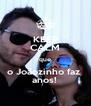 KEEP CALM que o Joãozinho faz  anos!  - Personalised Poster A4 size